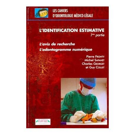 L'identification estimative : l'Avis de recherche, l'odontogramme numérique