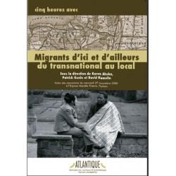 Migrants d'ici et d'ailleurs - Du transnational au local