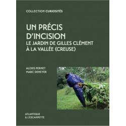 Un précis d'incision - Le jardin de Gilles Clément à La vallée (Creuse)