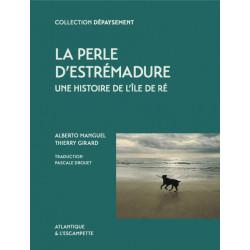 La perle d'Estrémadure - Une histoire de l'île de Ré